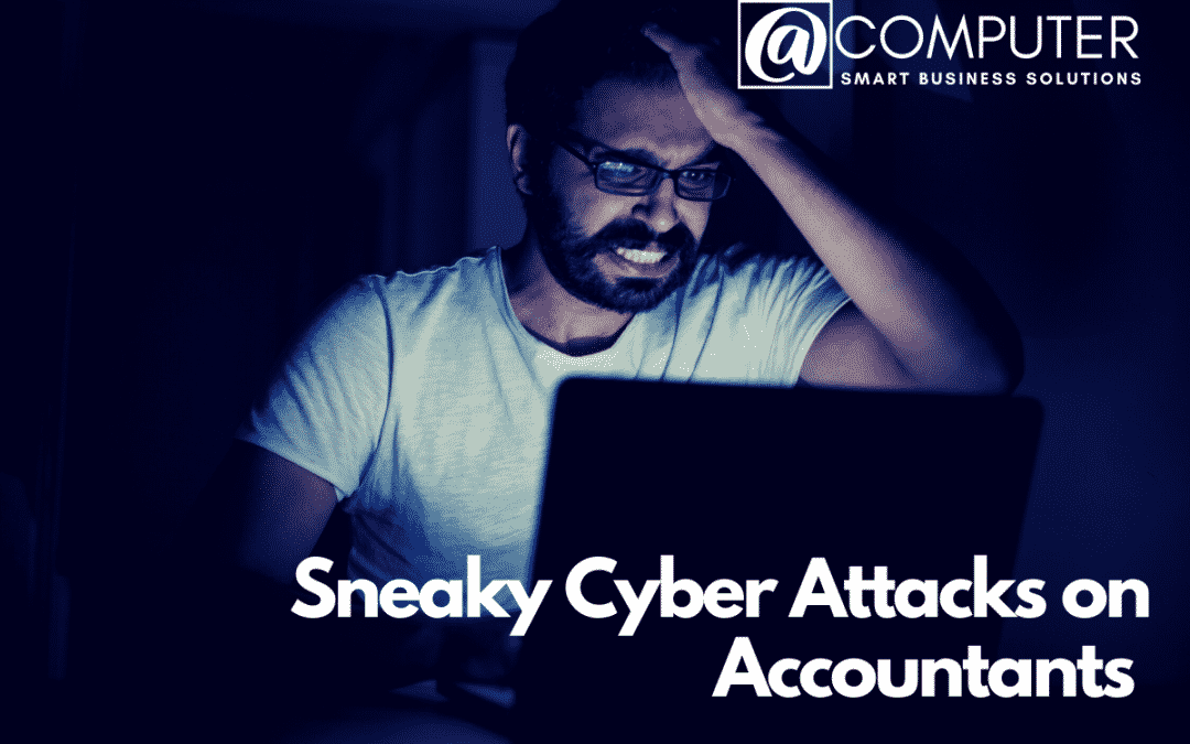 Sneaky Cyberattacks for Accountants
